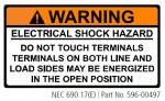 ELECTRIC SHOCK HAZARD DO NOT TOUCH TERMINALS TERMINALS ON BOTH LINE AND LOAD SIDES MAY BE ENERGIZED IN THE OPEN POSITION